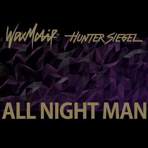 Wax Motif & Hunter Siegel - All Night Man (Original Mix)