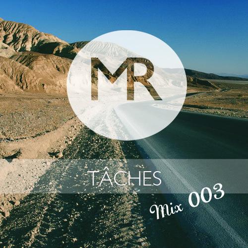 TÂCHES - MR Guest Mix // 003
