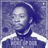 Dexta Malawi - WOKE UP DUB (NATURAL HIGH PRODUCTION)