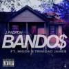 J. Padron Ft. Migos & Trinidad Jame$ - Bando$