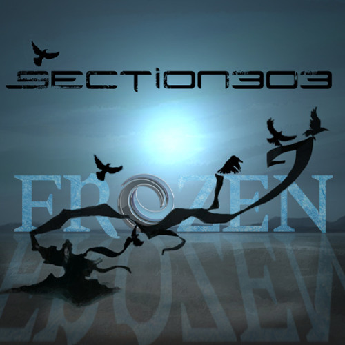 Section303 - Frozen (Bootleg Remix)[FREE DOWNLOAD]