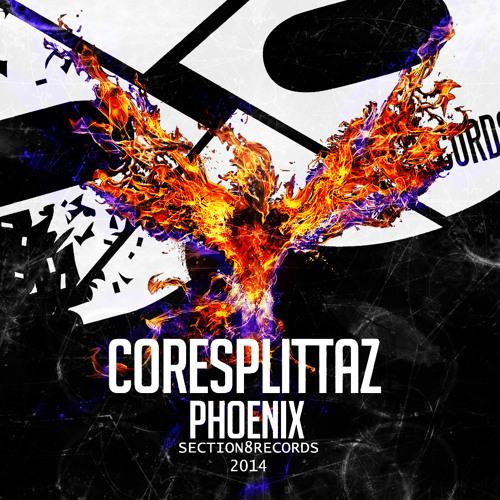 Coresplittaz - Phoenix [SECTION8074D]
