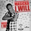 Masicka - I Will