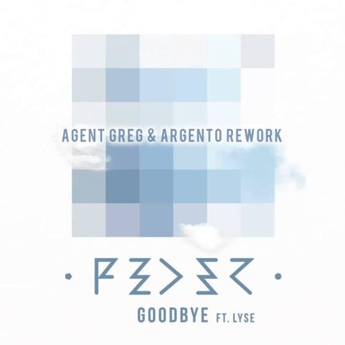 Feder Feat.Lyse - Goodbye (Agent Greg&Argento Rework) - FREE DOWNLOAD