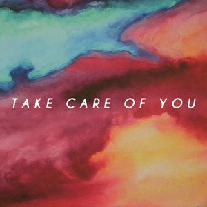 Take Care Of You by Saje