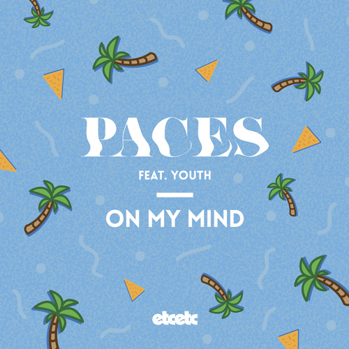 Paces - On My Mind (Ft. Youth)