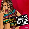 Thug In My Life - Swagg and Slim Cal