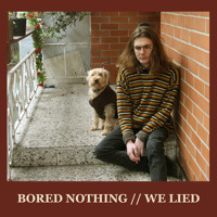 Bored Nothing We Lied Artwork