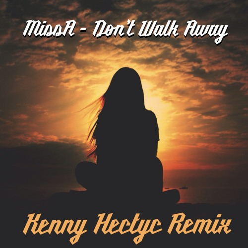 Miss A - Don't Walk Away (Kenny Hectyc Remix)