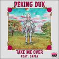 Peking Duk Take Me Over (Ft. Safia) Artwork
