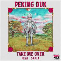 Peking Duk - Take Me Over (Ft. Safia)