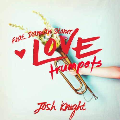 Love Trumpets (Feat. Damian Stoner) (Prod. by Roy Taylor)
