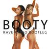 Booty (Rave Radio Bootleg) Jennifer Lopez Feat. Iggy Azalea