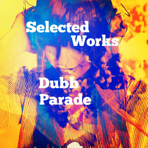 Dubb Parade 『Selected Works』(MYWR-168)クロスフェードデモ
