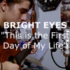Bright Eyes - This Is The First Day Of My Life (Marco Aziel Cover)