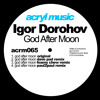Igor Dorohov - God After Moon (Paul2Paul Remix)  [ACRYL Records] http://paul2paul.com