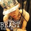 Beast Within Me - Jet Plane