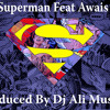 (Free Download) DJ Ali Mustafa SuperMan (feat Awais)