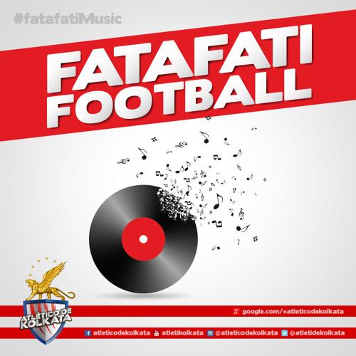 Fatafati Football - Atlético de Kolkata official soundtrack