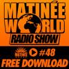 #Matinéeworld 48