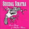Suicidal Sinatra _no money no honey