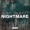 Timmy Trumpet - Nightmare (Original Mix)