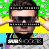 Dillon Francis ft Major Lazer & Stylo G - We Make It Bounce (SUBshockers Remix) /// FREE DOWNLOAD