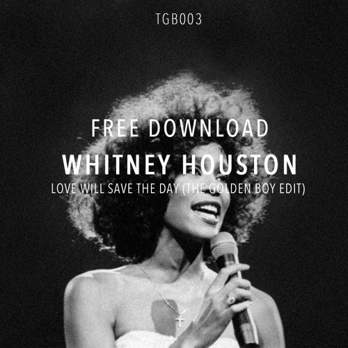 Whitney Houston - Love Will Save The Day (The Golden Boy Edit)