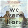 WE WERE LIARS By E. Lockhart, Read By Ariadne Meyers