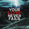 Jesus Culture - Your Love Never Fails (Reyer Remix) Portada del disco