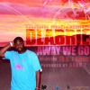 DLabrie-Away We Go ft. Kye the Guy aka 18,J-tique prod. by Sean T.(Radio Edit) Watch Video
