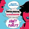 David Guetta & Glowinthedark feat.Lazy Rich - Aint A Party (Alex Soberon Bootleg)