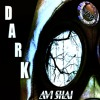 DARK - AVI SHAI. ON BEATPORT.