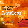 Max Lyazgin & Tom Rain - Lawless