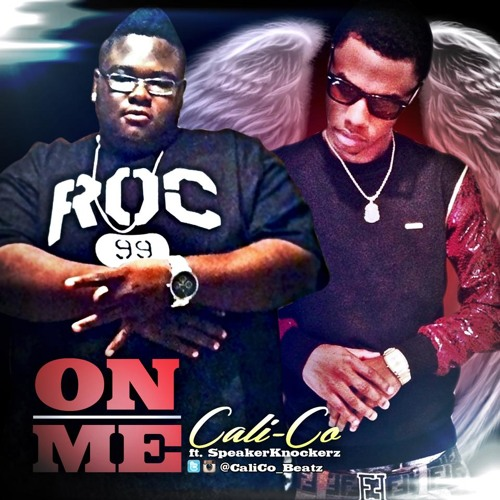 "Cali-Co ft. Speaker Knockerz - ""On Me"" [Prod. By @CaliCo_Beatz]"