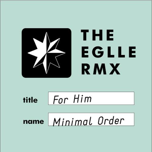 ForHim (Minimal Order Remix)