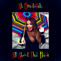 All About That Bass - Meghan Trainor - Cover By Ali Brustofski (I'm All About That Bass)