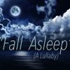 Fall Asleep  (A Lullaby)