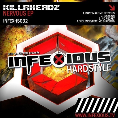 Killaheadz - Don't Make Me Nervous
