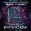 Hardwell & Joey Dale - Arcadia Feat. Luciana (Sonny Moko Remix)