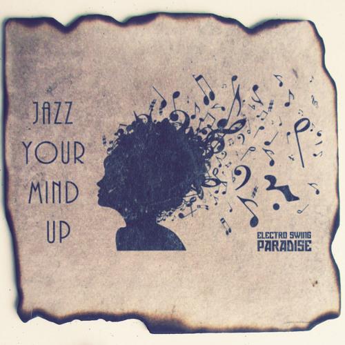Jazz Your Mind Up (Original Mix) *FREE DOWNLOAD*