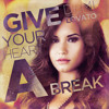 Demi Lovato - Give your heart