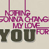 Download Nothing gonna change my love for you - Westlife (Cover) Mp3