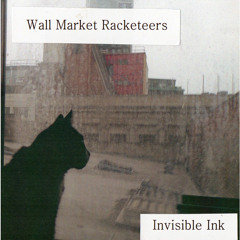 Wall Market Racketeers - Invisible Ink - 05 Weltschmerz