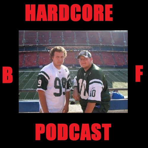 The Hardcore BF Podcast #6 - NYJ Salt And Pepper Curlies - 10/11/14