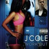 J Cole - Work Out