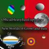 OfficialHeavyBassExploder - New Worlds of Growl and Bass