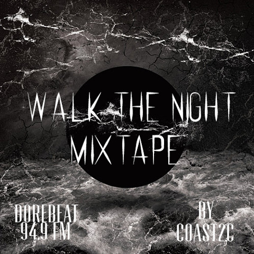 Walk The Night Mixtape