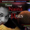 Tose Naina Lage - P R A S E N