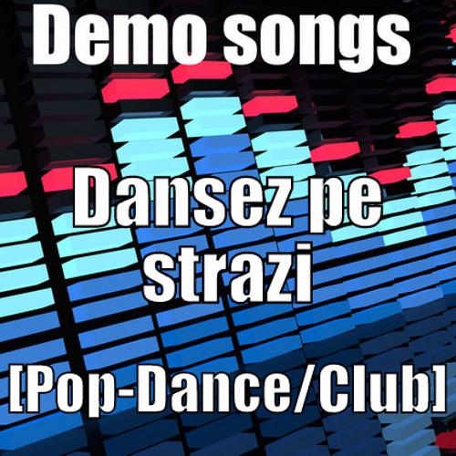 05.Dansez Pe Strazi [Demo Cut] RO